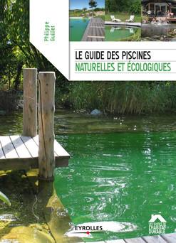 Le guide des piscines naturelles et écologiques | Guillet Philippe