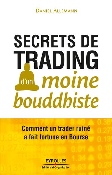 Secrets de trading d'un moine bouddhiste : Comment un trader ruiné a fait fortune en Bourse
