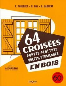64 croisées, portes-fenêtres, volets, persiennes, en bois : 3e édition | René, Fagueret