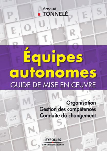 Equipes autonomes : Guide de mise en oeuvre