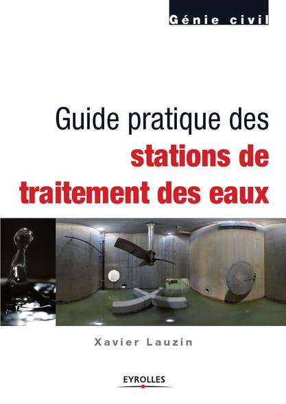 Guide pratique des stations de traitement des eaux : Génie civil