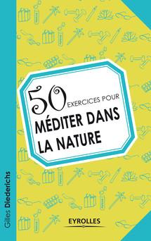 50 exercices pour méditer dans la nature | Diederichs Gilles