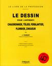Le dessin pour l'apprenti chaudronnier, tôlier, ferblantier, plombier, zingueur : 4e édition