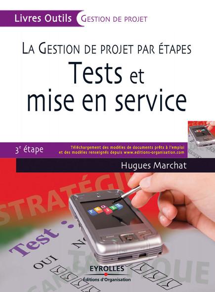 La gestion de projet par étapes - Tests et mise en service : 3e étape