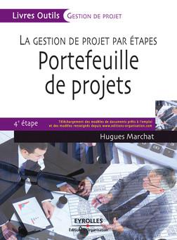 La gestion de projet par étapes - Portefeuille de projets : 4e étape   Marchat Hugues