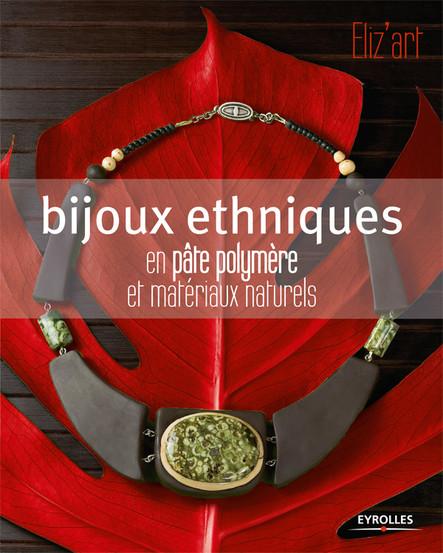 Bijoux ethniques : En pâte polymère et matériaux naturels