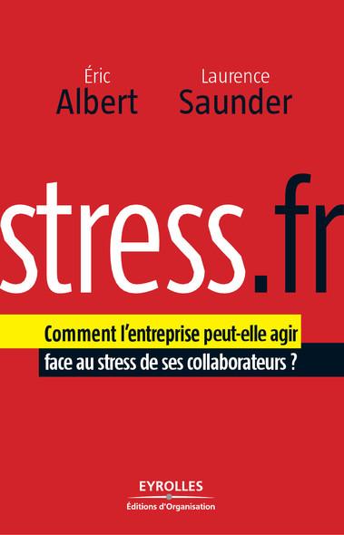 Stress.fr : Comment l'entreprise peut-elle agir face au stress de ses collaborateurs ?