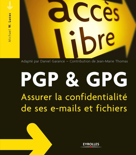 PGP et GPG : Assurer la confidentialité de ses e-mails et fichiers