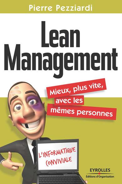 Lean Management : Mieux, plus vite, avec les mêmes personnes