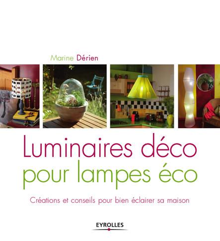 Luminaires déco pour lampes éco : Conseils et créations pour bien éclairer sa maison