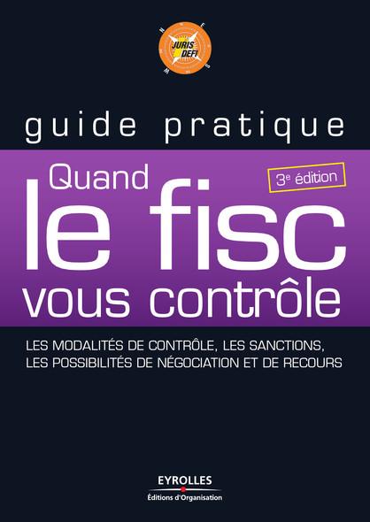 Quand le Fisc vous contrôle : 3e édition