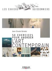 50 exercices pour aborder l'art contemporain | Jean-Claude, Gérodez