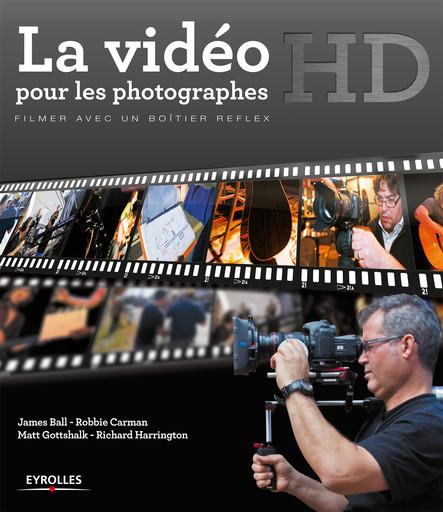 La vidéo HD pour les photographes : Filmer avec un boîtier reflex