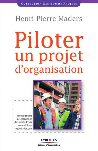 Piloter un projet d'organisation