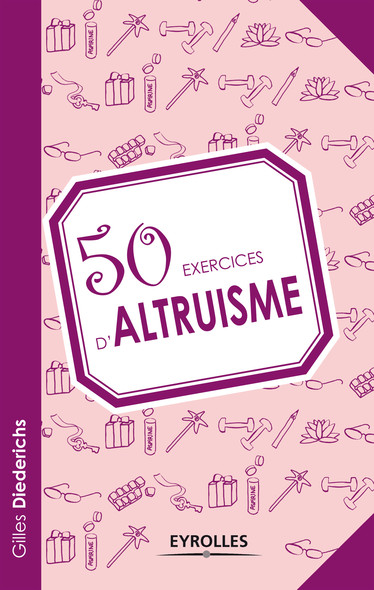 50 exercices d'altruisme