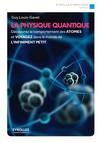 La physique quantique : Découvrez le comportement des atomes et voyagez dans le monde de l'infiniment petit