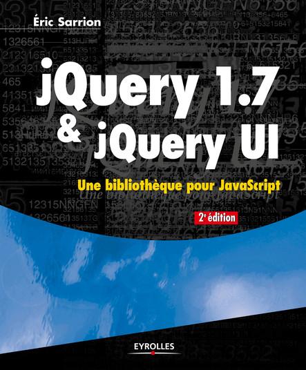 jQuery 1.7 et jQuery UI : Une bibliothèque pour JavaScript