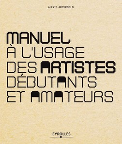 Manuel à l'usage des artistes débutants et amateurs | Argyroglo Alexis