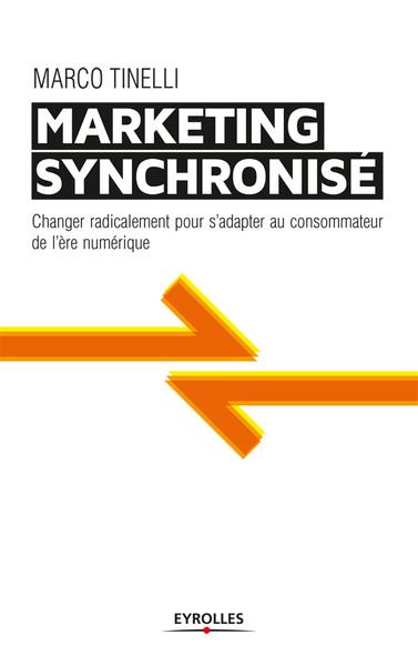 Marketing synchronisé : Changer radicalement pour s'adapter au consommateur de l'ère numérique