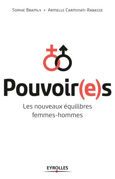 Pouvoir(e)s : Les nouveaux équilibres femmes-hommes.