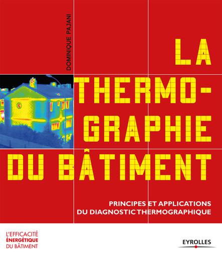 La thermographie du bâtiment : Principes et applications du diagnostic thermographique