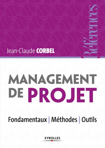 Management de projet : Fondamentaux - Méthodes - Outils
