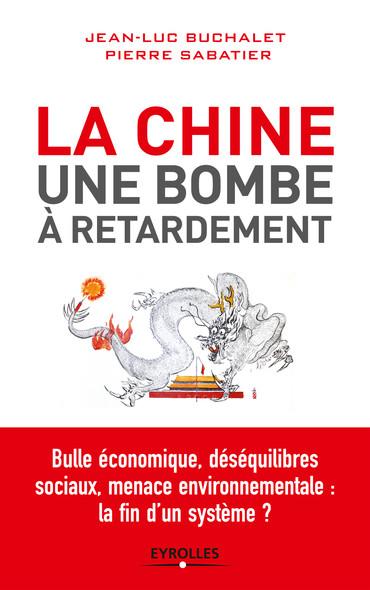 La Chine, une bombe à retardement : Bulle économique, déséquilibres sociaux, menace environnementale : la fin d'un système ?
