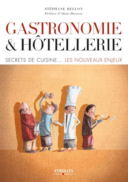 Gastronomie et hôtellerie : Secrets de cuisine... les nouveaux enjeux