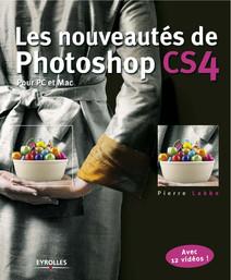 Les nouveautés de Photoshop CS4 pour PC et Mac | Pierre, Labbe