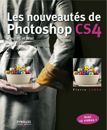 Les nouveautés de Photoshop CS4 pour PC et Mac