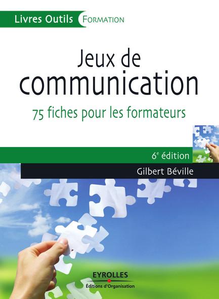 Jeux de communication : 75 fiches pour les formateurs