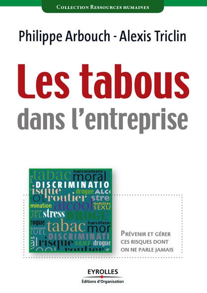 Les tabous dans l'entreprise : Prévenir et gérer ces risques dont on ne parle jamais