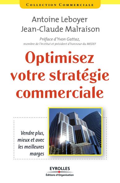 Optimisez votre stratégie commerciale : Vendre plus, mieux et avec les meilleures marges