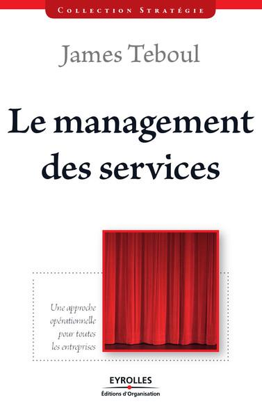 Le management des services : Une approche opérationnelle pour toutes les entreprises
