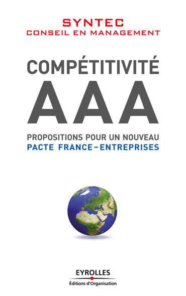 Compétitivité AAA : Propositions pour un nouveau pacte France-entreprises