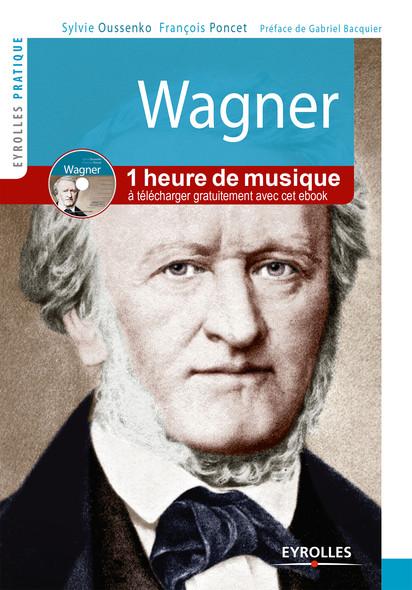 Wagner : Vie et oeuvre - En téléchargement gratuit : plus d'une heure de musique