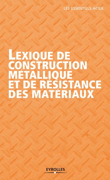 Lexique de construction métallique et de résistance des matériaux