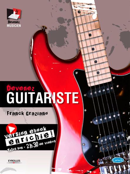 Devenez guitariste : Version ebook enrichie - Tutos son, 2h30 de vidéos
