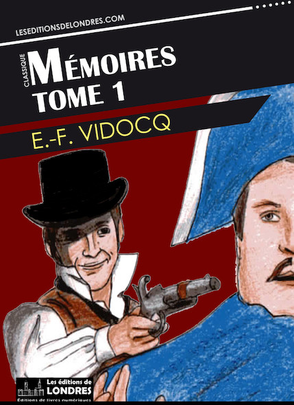 Memoires de Vidocq Tome 1