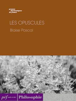 Les Opuscules   Blaise Pascal