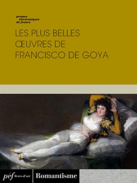 Les plus belles œuvres de Francisco de Goya