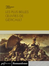 Les plus belles oeuvres de Géricault | Collectif