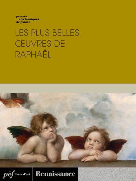 Les plus belles œuvres de Raphaël