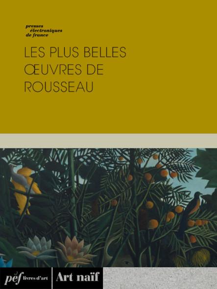 Les plus belles œuvres de Rousseau
