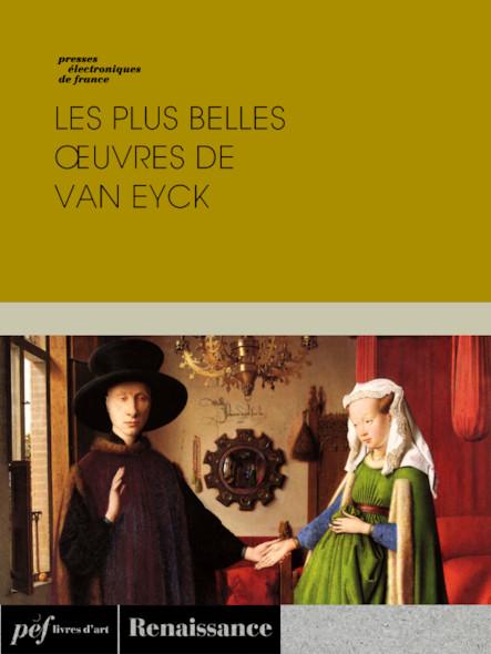 Les plus belles œuvres de Van Eyck