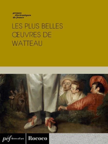 Les plus belles œuvres de Watteau