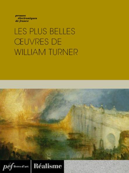 Les plus belles œuvres de William Turner