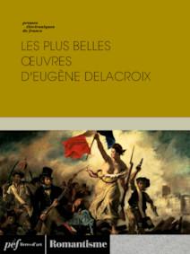 Les plus belles oeuvres d'Eugène Delacroix   Collectif