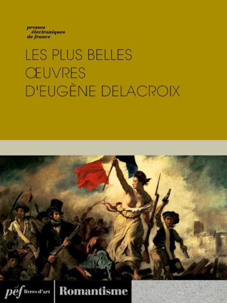 Les plus belles œuvres d'Eugène Delacroix