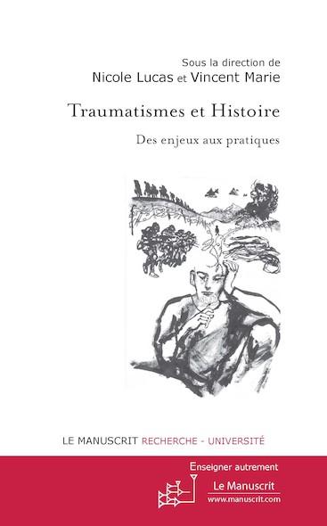 Traumatismes et Histoire. Des enjeux aux pratiques